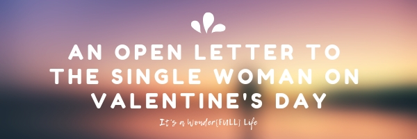 An open letter to the single woman on valentine's Day (1)